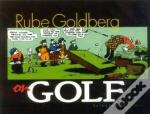 Rube Goldberg On Golf
