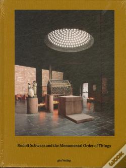 Wook.pt - Rudolf Schwarz And The Monumental Order Of Things