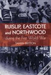 Ruislip, Eascote And Northwood During The First World War