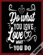 Ruled Paper Book (Do What You Love - Love What You Do)