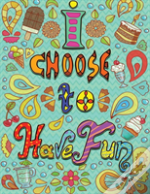 Ruled Paper Book (I Choose To Have Fun)