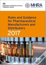 Rules And Guidance For Pharmaceutical Manufacturers And Distributors (Orange Guide)