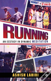 Running - An Ecstasy In Dynamic Meditation