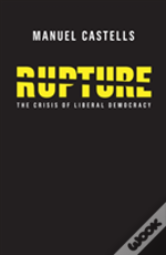 Rupture,  The Crisis Of Liberal Democracy
