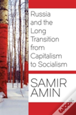 Russia And The Long Transition From Capitalism To Socialism
