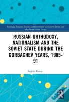 Russian Orthodoxy, Nationalism And The Soviet State During The Gorbachev Years, 1985-91
