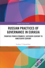 Russian Practices Of Governance In Eurasia