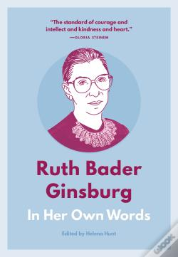 Wook.pt - Ruth Bader Ginsburg: In Her Own Words