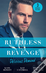 Ruthless Revenge: Delicious Demand