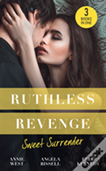 Ruthless Revenge: Sweet Surrender