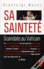 Sa Sainteté ; Scandale Au Vatican : Les Documents Secrets De Benoît Xvi