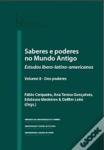 Saberes e Poderes do Mundo Antigo - Volume II
