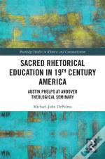 Sacred Rhetorical Education In 19th Century America