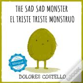 Sad, Sad Monster / El Triste Triste Monstruo