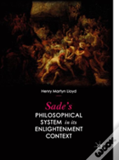 Sade'S Philosophical System In Its Enlightenment Context
