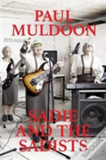 Sadie And The Sadists: Song Lyrics From Paul Muldoon