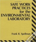 Safe Work Practices For The Environmental Laboratory