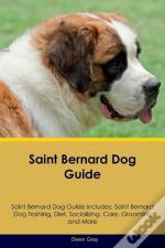 Saint Bernard Dog Guide Saint Bernard Dog Guide Includes