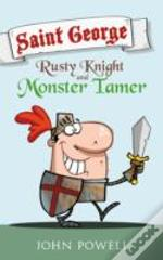 Saint George: Rusty Knight And Monster Tamer