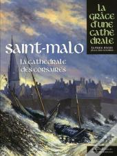 Saint-Malo, La Grace D'Une Cathedrale