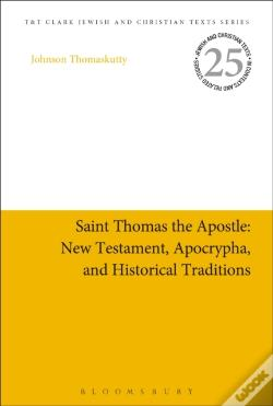 Wook.pt - Saint Thomas The Apostle: New Testament, Apocrypha, And Historical Traditions