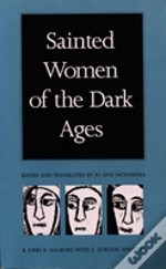 Sainted Women Of The Dark Ages