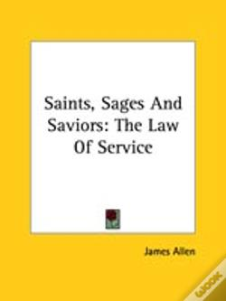 Wook.pt - Saints, Sages And Saviors: The Law Of Service