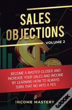 Sales Objections: Become A Master Closer
