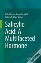 Salicylic Acid: A Multifaceted Hormone