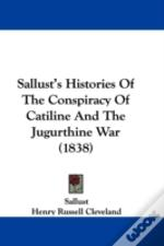 Sallust'S Histories Of The Conspiracy Of Catiline And The Jugurthine War (1838)