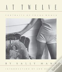 Sally Mann: At Twelve, Portraits Of Young Women (30th Anniversary Edition)