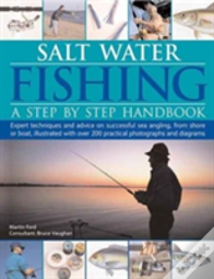 Salt-Water Fishing: A Step-By-Step Handbook