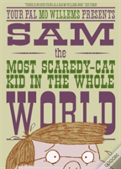 Wook.pt - Sam, The Most Scaredy-Cat Kid In The Whole World
