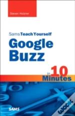 Sams Teach Yourself Google Buzz In 10 Mi