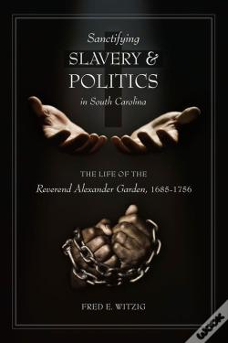 Wook.pt - Sanctifying Slavery And Politics In South Carolina
