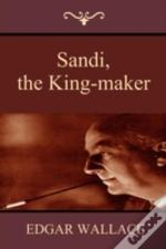 Sandi, The King-Maker