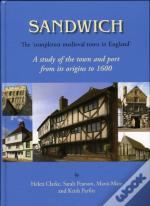 Sandwich - The Completest Medieval Town In England