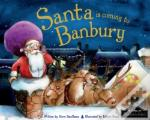 Santa Is Coming To Banbury