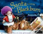 Santa Is Coming To Blackburn