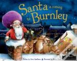 Santa Is Coming To Burnley
