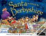 Santa Is Coming To Derbyshire