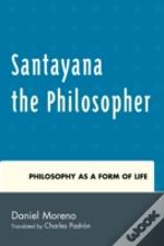Santayana The Philosopher Philcb