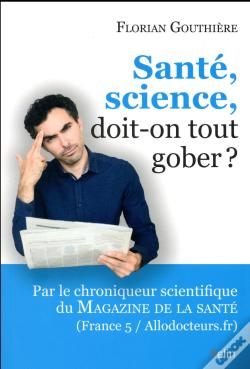 Wook.pt - Sante, Science, Doit-On Tout Gober ?