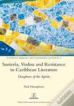 Santer A, Vodou And Resistance In Caribbean Literature