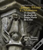 Santos, Heróis e Monstros | Saints, Heroes and Monsters