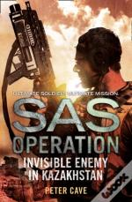 Sas Operation - Invisible Enemy In Kazakhstan