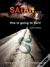 Satan ...This Is Going To Hurt!