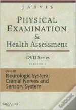 Saunders Physical Examination And Health Assessment Dvd Series: Dvd 10: Neurologic: Cranial Nerves And Sensory System