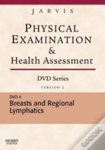 Saunders Physical Examination And Health Assessment Dvd Series: Dvd 4: Breasts And Regional Lymphatics