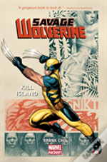 Savage Wolverine Volume 1: Kill Island (Marvel Now)